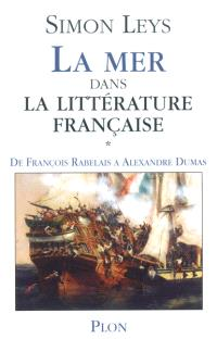 La mer dans la littérature française. Volume 1, De François Rabelais à Jules Michelet