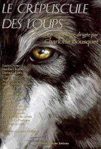 Le crépuscule des loups : une anthologie de textes francophones