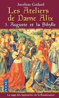 Les ateliers de dame Alix. Volume 3, Auguste et la sibylle