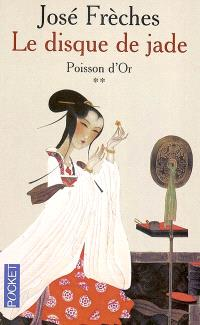 Le disque de jade. Volume 2, Poisson d'or