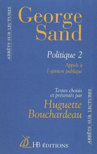 George Sand : politique. Volume 2, Appels à l'opinion publique