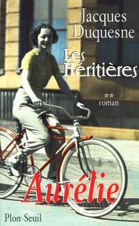 Les héritières. Volume 2, Aurélie
