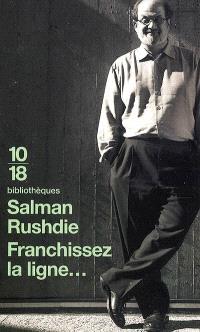 Franchissez la ligne... : essais, 1992-2002