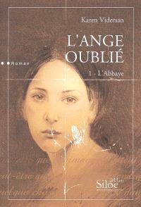 L'ange oublié. Volume 1, L'abbaye