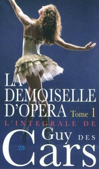 L'intégrale de Guy Des Cars, Volume 28, La demoiselle d'opéra. Volume 1