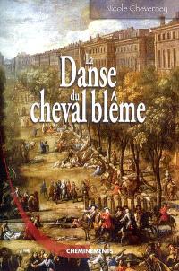 La danse du cheval blême : le roman de la grande épidémie de peste de 1720, à Marseille