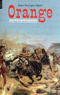 La saga des quatre rivières. Volume 3, Orange
