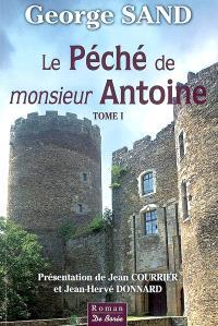Le péché de monsieur Antoine. Volume 1