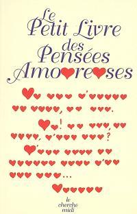 Le petit livre des pensées amoureuses