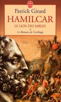 Le roman de Carthage. Volume 1, Hamilcar, le lion des sables