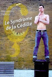 Le syndrome de la cédille
