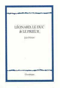 Léonard, le duc & le prieur