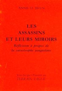 Les assassins et leurs miroirs : réflexion à propos de la catastrophe yougoslave