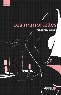 Les immortelles  : une histoire de pute et de phénomène bref