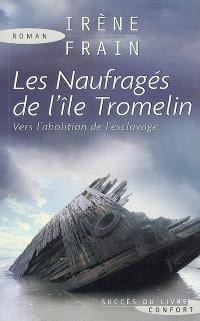 Les naufragés de l'île Tromelin : vers l'abolition de l'esclavage
