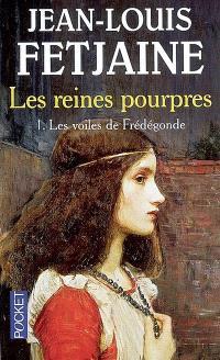 Les reines pourpres. Volume 1, Les voiles de Frédégonde