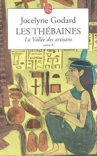 Les Thébaines. Volume 8, La vallée des artisans