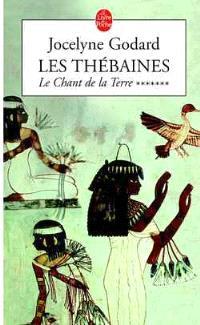 Les Thébaines. Volume 7, Le chant de la terre