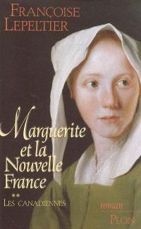 Marguerite et la Nouvelle-France. Volume 2, Les Canadiennes