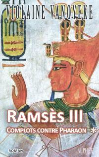 Ramsès III. Volume 1, Complots contre Pharaon