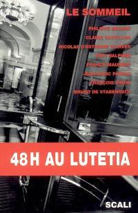 48 h au Lutetia : 8 auteurs écrivent sur le thème du sommeil