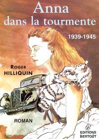 Anna dans la tourmente : 1939-1945