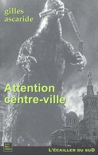 Attention centre-ville : fantaisie satiridéconnante en XIII chants