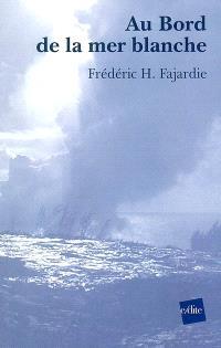 Au bord de la mer Blanche