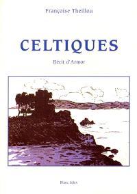 Celtiques : récit d'Armor