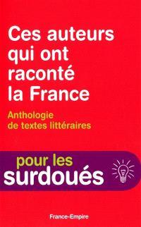 Ces auteurs qui ont raconté la France : anthologie de textes littéraires