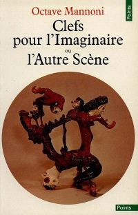 Clefs pour l'imaginaire ou l'Autre scène