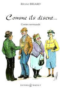 Comme ils disent... : contes normands
