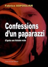 Confessions d'un paparazzi : d'après une histoire vraie