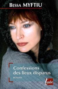 Confessions des lieux disparus
