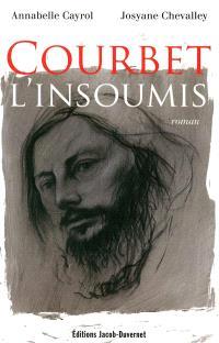 Courbet, l'insoumis