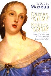 Dames de cour, reines de coeur. Volume 1
