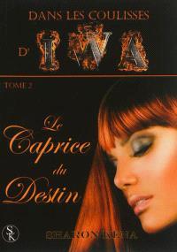 Dans les coulisses d'IWA. Volume 2, Le caprice du destin