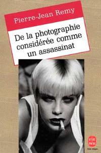 De la photographie considérée comme un assassinat