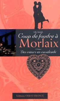 Des coeurs en cavalcade : coup de foudre à Morlaix