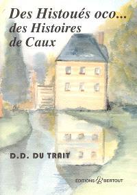 Des histoués oco... des histoires de Caux