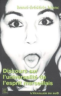 Discours sur l'universalité de l'esprit marseillais