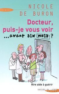Docteur, puis-je vous voir... avant six mois ? : rire aide à guérir