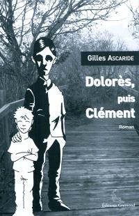 Dolorès, puis Clément