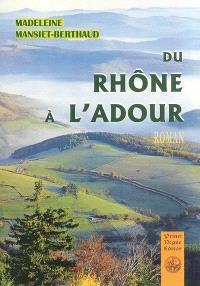 Du Rhône à l'Adour