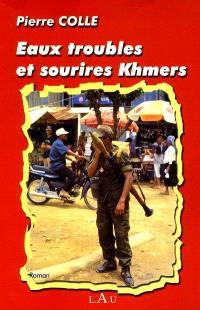 Eaux troubles et sourires khmers
