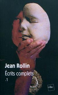 Ecrits complets. Volume 1