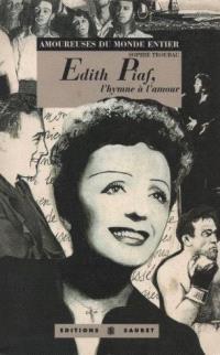 Edith Piaf, l'hymne à l'amour