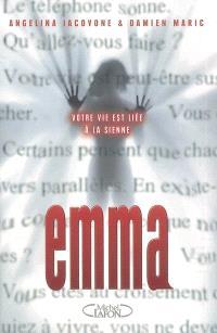 Emma : votre vie est liée à la sienne...
