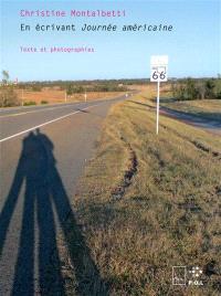 En écrivant Journée américaine : texte et photographies