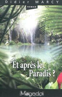 Et après le paradis ?